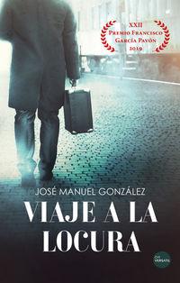 VIAJE A LA LOCURA (XXII PREMIO FRANCISCO GARCIA PAVON 2019)