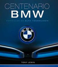Bmw Centenario - Vehiculos De Alta Tecnologia - Tony Lewin