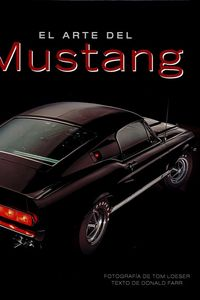 El arte del mustang - Donald Farr / Tom Loeser