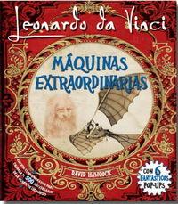 LEONARDO DA VINCI - MAQUINAS EXTRAORDINARIAS (POP-UP)