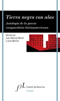 TIERRA NEGRA CON ALAS - ANTOLOGIA DE LA POESIA VANGUARDISTA LATINOAMERICANA