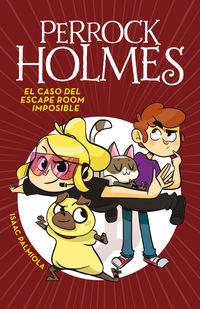 Perrock Holmes 9 - El Caso Del Escape Room Imposible - Isaac Palmiola