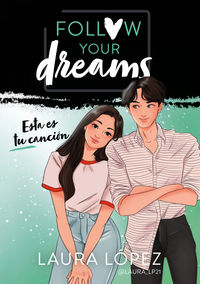 Esta Es Tu Cancion (follow Your Dreams 2) - Laura Lopez