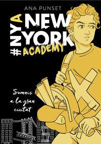 SOMNIS A LA GRAN CIUTAT (SERIE NEW YORK ACADEMY 2)