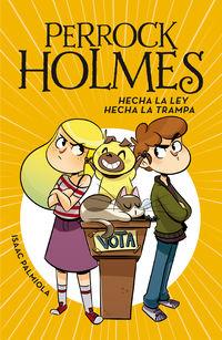Perrock Holmes 10 - Hecha La Ley, Hecha La Trampa - Isaac Palmiola