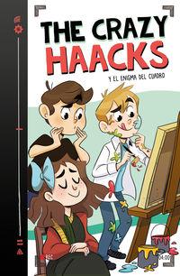 CRAZY HAACKS Y EL ENIGMA DEL CUADRO, THE (THE CRAZY HAACKS 4)