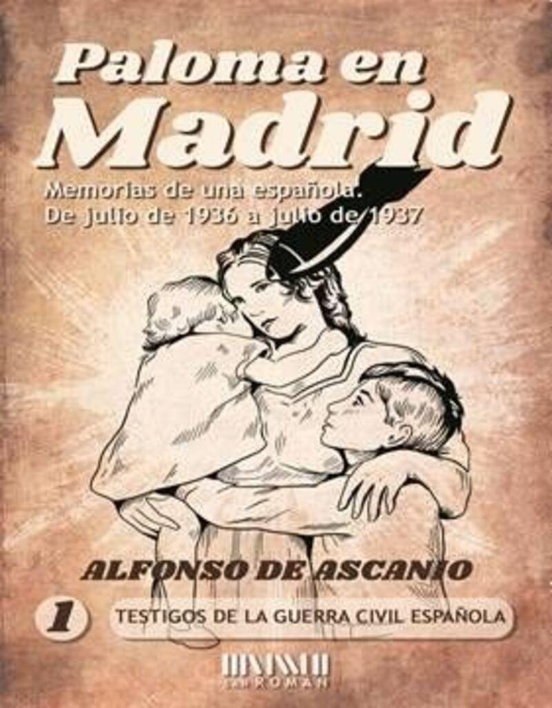 PALOMA EN MADRID - MEMORIA DE UN ESPAÑOLA DE JULIO DE 1936 A JULIO 1937