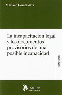 INCAPACITACION LEGAL Y LOS DOCUMENTOS PROVISORIOS DE UNA POSIBLE INCAPACIDAD