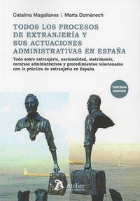 (3 ED) TODOS LOS PROCESOS DE EXTRANJERIA Y SUS ACTUACIONES ADMINISTRATIVAS EN ESPAÑA - TODO SOBRE EXTRANJERIA, NACIONALIDAD, MATRIMONIO, RECURSOS ADMINISTRATIVOS Y PROCED. RELACIONADOS