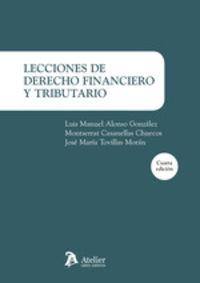 (4 ED) LECCIONES DE DERECHO FINANCIERO Y TRIBUTARIO 2019