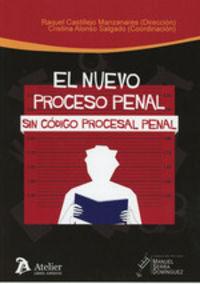NUEVO PROCESO PENAL SIN CODIGO PROCESAL PENAL