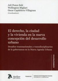 DERECHO, LA CIUDAD Y LA VIVIENDA EN LA NUEVA CONCEPCION DEL DESARROLLO URBANO, EL