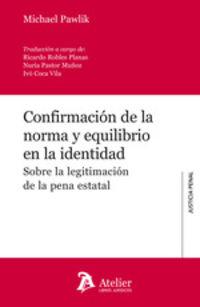 CONFIRMACION DE LA NORMA Y EQUILIBRIO EN LA ENTIDAD - SOBRE LA LEGITIMACION DE LA PENA ESTATAL
