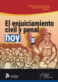 ENJUICIAMIENTO CIVIL Y PENAL, HOY (IV MEMORIAL MANUEL SERRA DOMINGUEZ)