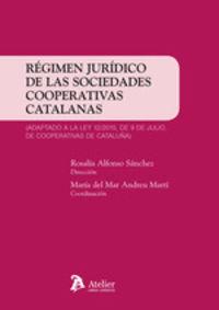 Regimen Juridico De Las Sociedades Cooperativas Catalanas - Rosalia Alfonso Sanchez