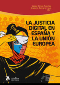 JUSTICIA DIGITAL EN ESPAUA Y LA UNION EUROPEA, LA