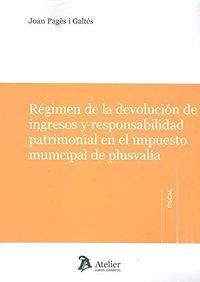REGIMEN DE LA DEVOLUCION DE INGRESOS Y RESPONSABILIDAD PATRIMONIAL EN EL IMPUESTO MUNICIPAL DE PLUSVALIA