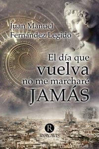 DIA QUE VUELVA NO ME MARCHARE JAMAS, EL