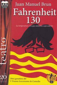 FAHRENHEIT 130 - LA TEMPERATURA A LA QUE ARDEN LOS EXPRESIDENTS