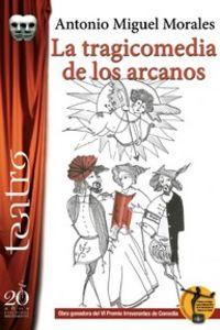 LA TRAGICOMEDIA DE LOS ARCANOS