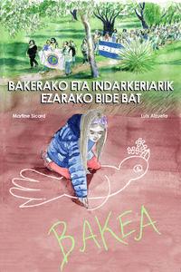 BAKERAKO ETA INDARKERIARIK GABEKO BIDEA