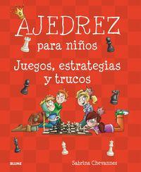 AJEDREZ PARA NIÑOS - JUEGOS, ESTRATEGIAS Y TRUCOS