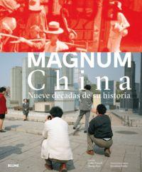 Magnum China - Nueve Decadas De Su Historia - Colin Pantall / Zheng Ziyu / Jonathan Fenby