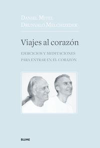 VIAJES AL CORAZON - EJERCICIOS Y MEDITACIONES PARA ENTRAR EN EL CORAZON