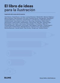 LIBRO DE IDEAS PARA LA ILUSTRACION, EL - INSPIRACION DE LA MANO DE 50 MAESTROS