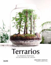 TERRARIOS - 33 MUNDOS VEGETALES EN RECIPIENTES DE CRISTAL