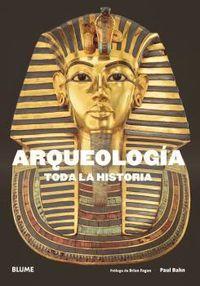 ARQUEOLOGIA - TODA LA HISTORIA