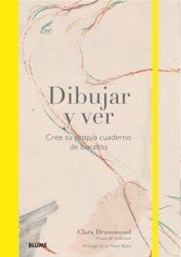 DIBUJAR Y VER - CREE SU PROPIO CUADERNO DE BOCETOS