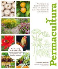 PERMACULTURA - CULTIVE UN JARDIN PRODUCTIVO, SOSTENIBLE Y RESOETUOSO CON EL MEDIO AMBIENTE