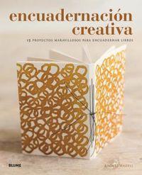 ENCUADERNACION CREATIVA - 15 PROYECTOS MARAVILLOSOS PARA ENCUADERNAR LIBROS