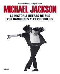 MICHAEL JACKSON - LA HISTORIA DETRAS DE SUS 263 CANCIONES Y 41 VIDEOCLIPS