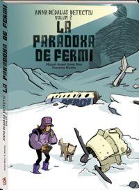 Paradoxa De Fermi, La - Anna Dedalus Detectiu 2 - Miguel Angel Giner Bou / Susana Martin (il. )