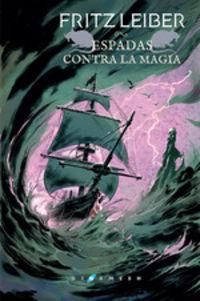 ESPADAS CONTRA LA MAGIA (FAFHRD Y EL RATONERO GRIS 4)