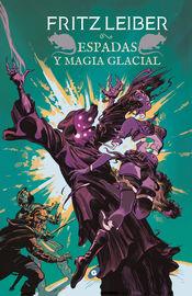 ESPADAS Y MAGIA GLACIAL (FAFHRD Y EL RATONERO GRIS 6)