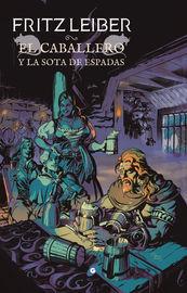CABALLERO Y LA SOTA DE ESPADAS, EL (FAFHRD Y EL RATONERO GRIS 7)