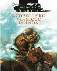 El caballero de los siete reinos - George R. R. Martin