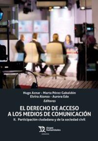 Derecho De Acceso A Los Medios De Comunicacion, El Ii - Participacion Ciudadana Y De La Sociedad Civil - Aa. Vv.