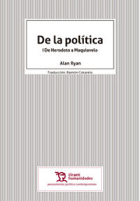 DE LA POLITICA - DE HERODOTO A MAQUIAVELO
