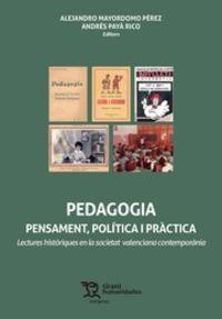 PEDAGOGIA - PENSAMENT, POLITICA I PRACTICA