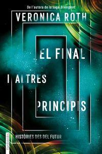 El final i altres principis - Veronica Roth