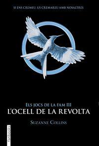 JOCS DE LA FAM, ELS III - L'OCELL DE LA REVOLTA