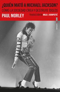 ¿quien Mato A Michael Jackson? - Paul Morley