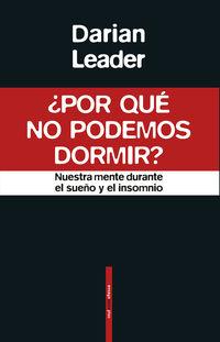¿por Que No Podemos Dormir? - Darian Leader