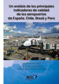 ANALISIS DE LOS PRINCIPALES INDICADORES DE CALIDAD DE LOS AEROPUERTOS DE ESPAÑA, CHILE, BRASIL Y PERU, UN