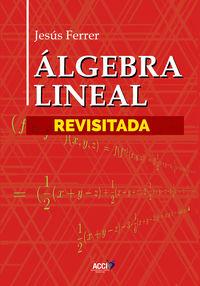 ALGEBRA LINEAL REVISITADA