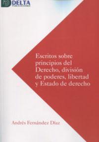 ESCRITOS SOBRE PRINCIPIOS DEL DERECHO, DIVISION DE PODERES, LIBERTAD Y ESTADO DE DERECHO